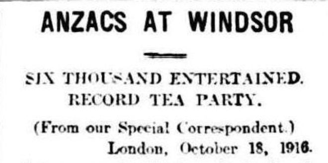 ANZACS AT WINDSOR. (1916, 29 November) The Advertiser (Adelaide, SA.) p. 10. Newspaper article found in Trove reproduced courtesy of the National Library of Australia.
