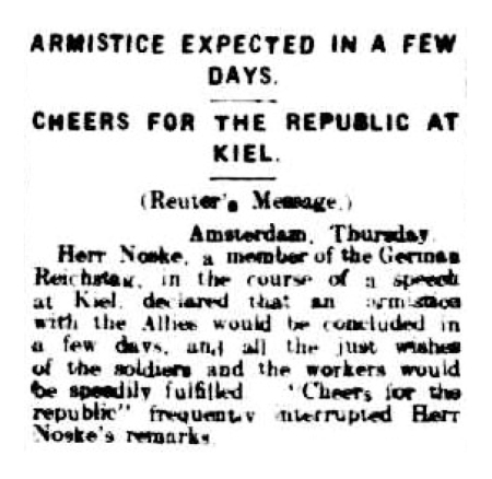 ARMISTICE EXPECTED IN A FEW DAYS. (1918, 8 November) Barrier Miner (Broken Hill, NSW), p. 4. Newspaper article found in Trove and reproduced courtesy of the National Library of Australia.