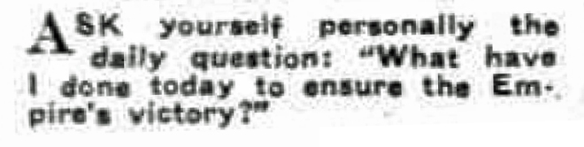 ASK YOURSELF A QUESTION EVERY DAY. (1940, June 9), Sunday Times, Perth, p. 1. Newspaper article found in Trove reproduced courtesy of the National Library of Australia.