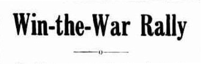 WIN-THE-WAR RALLY. (1940, July 5), Sunshine Advocate, Victoria, p.1. Newspaper article found in Trove reproduced courtesy of the National Library of Australia.